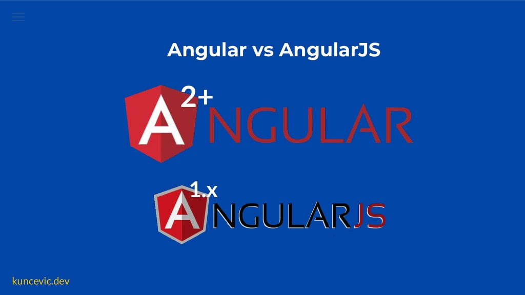 kuncevic.dev Angular vs AngularJS 2+ 1.x