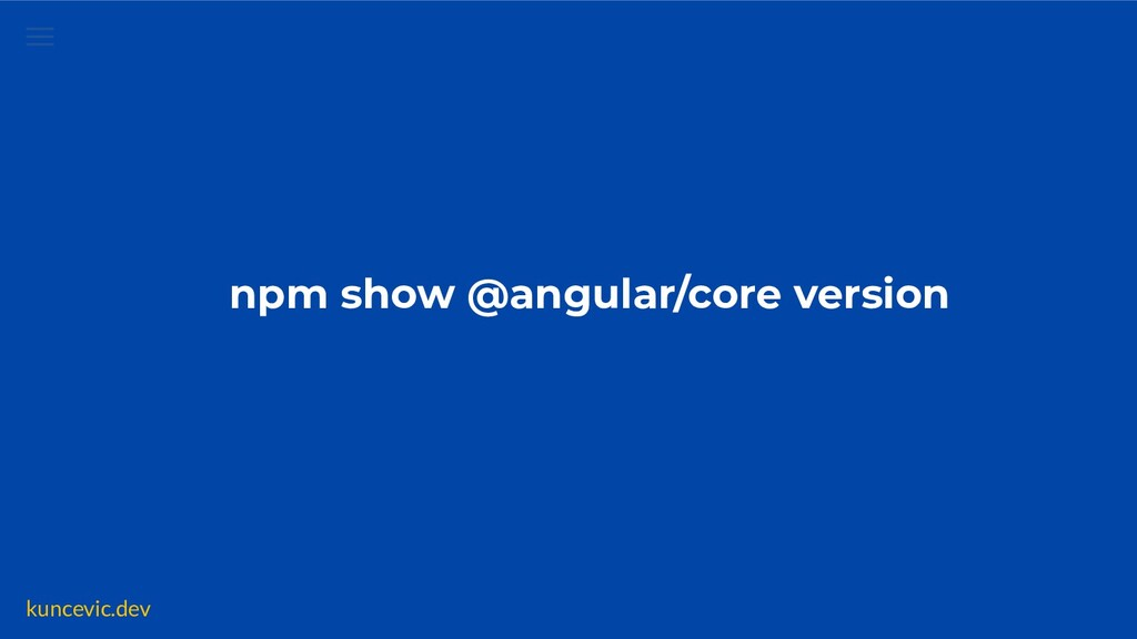 kuncevic.dev npm show @angular/core version