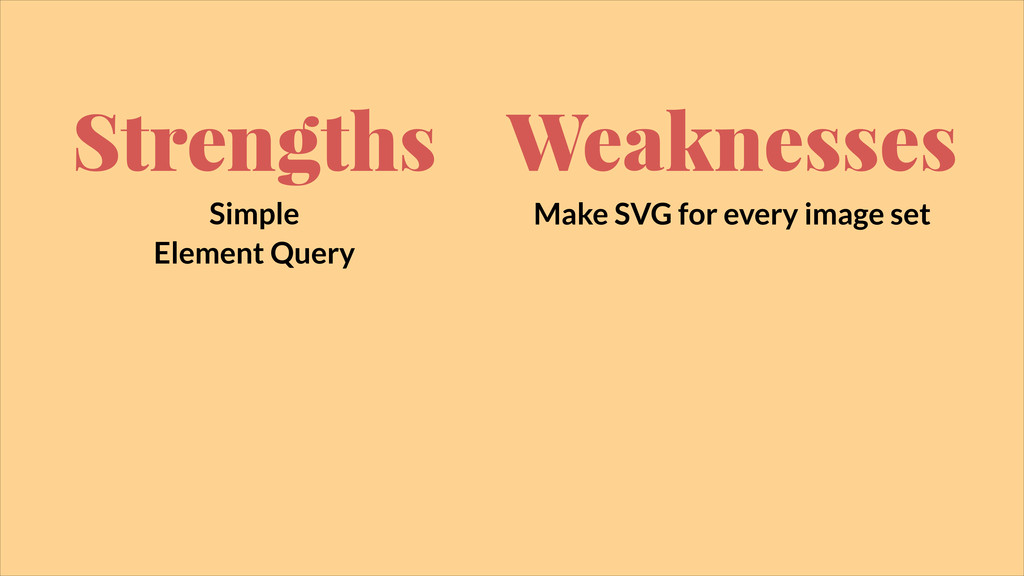 Strengths Simple Element Query Weaknesses Make ...