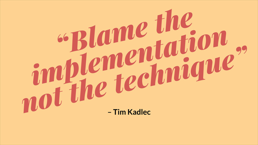 """""""Blame the implementation not the technique"""" – ..."""