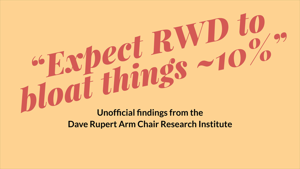 Unofficial findings from the Dave Rupert Arm Chai...