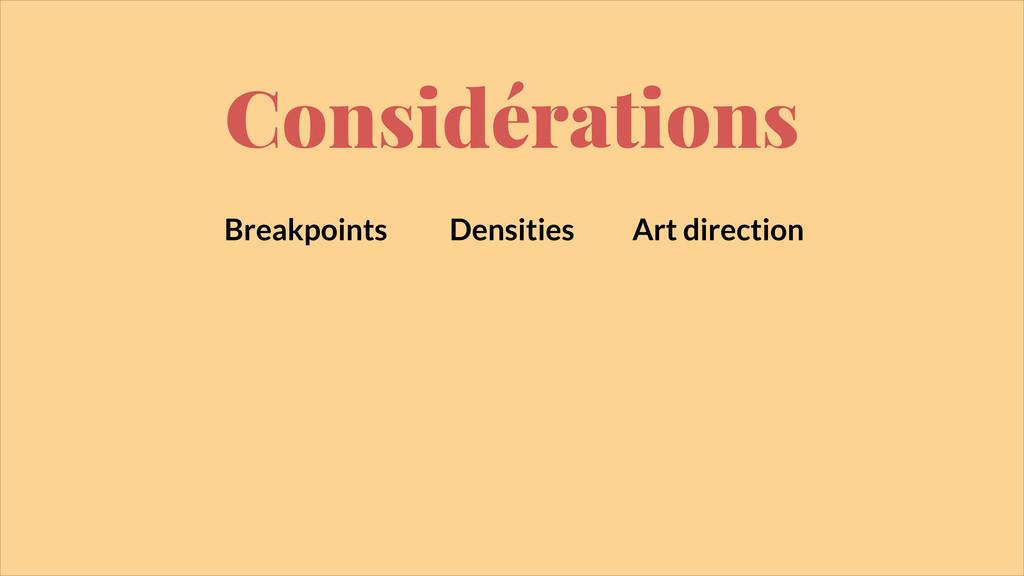 Considérations Breakpoints Densities Art direct...