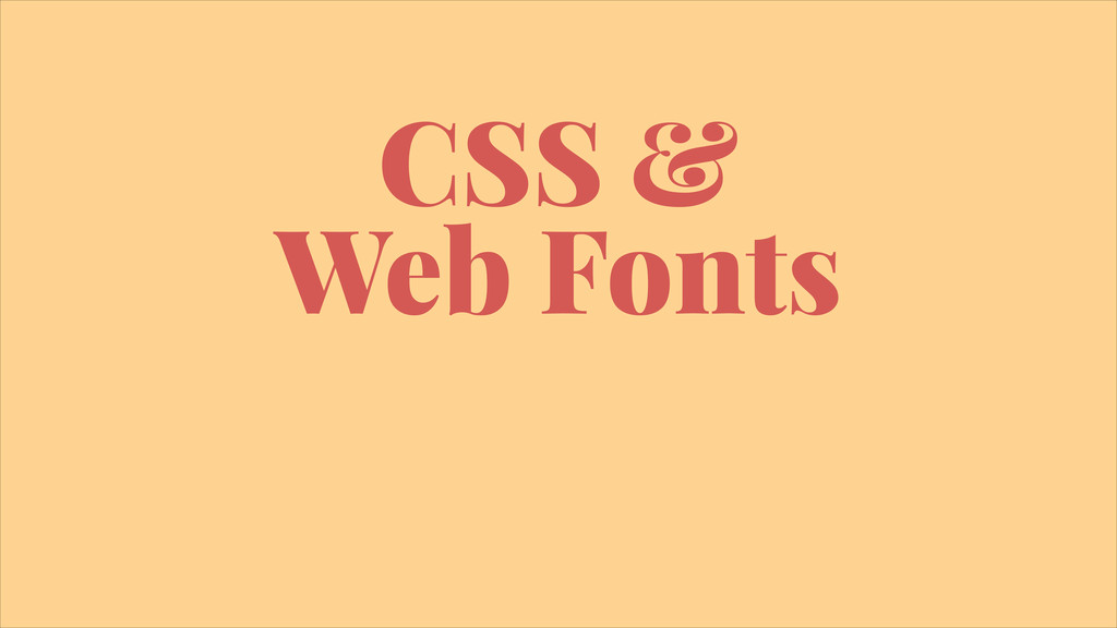 CSS & Web Fonts