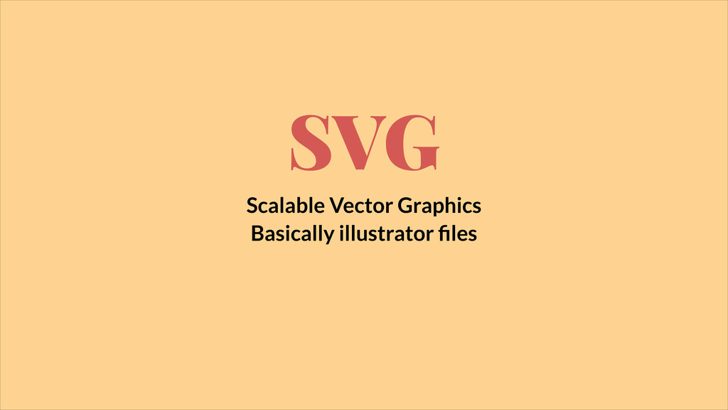 SVG Scalable Vector Graphics Basically illustra...