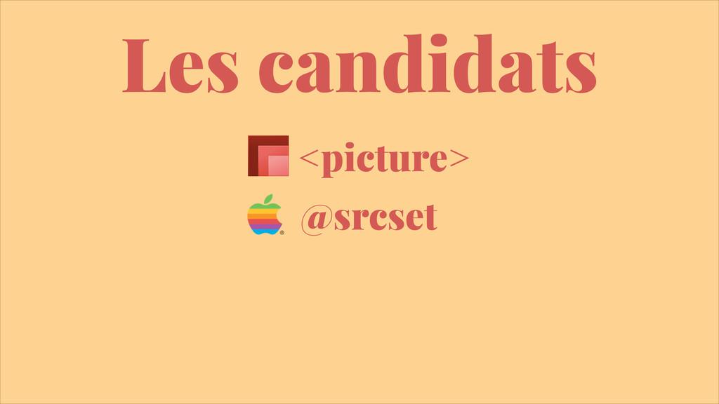 Les candidats @srcset <picture>