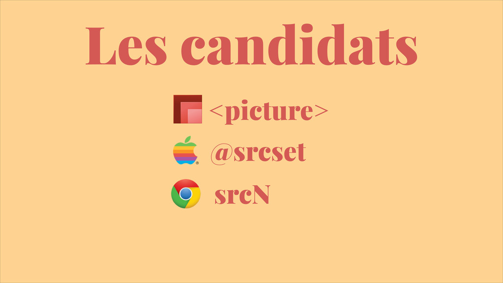 Les candidats @srcset <picture> srcN