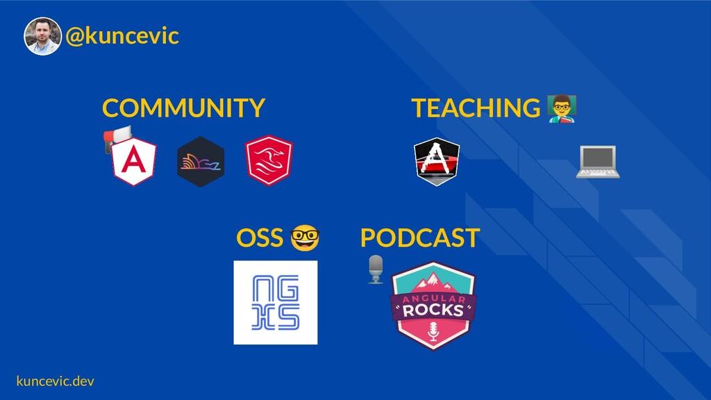 kuncevic.dev @kuncevic COMMUNITY 📢 TEACHING   ...