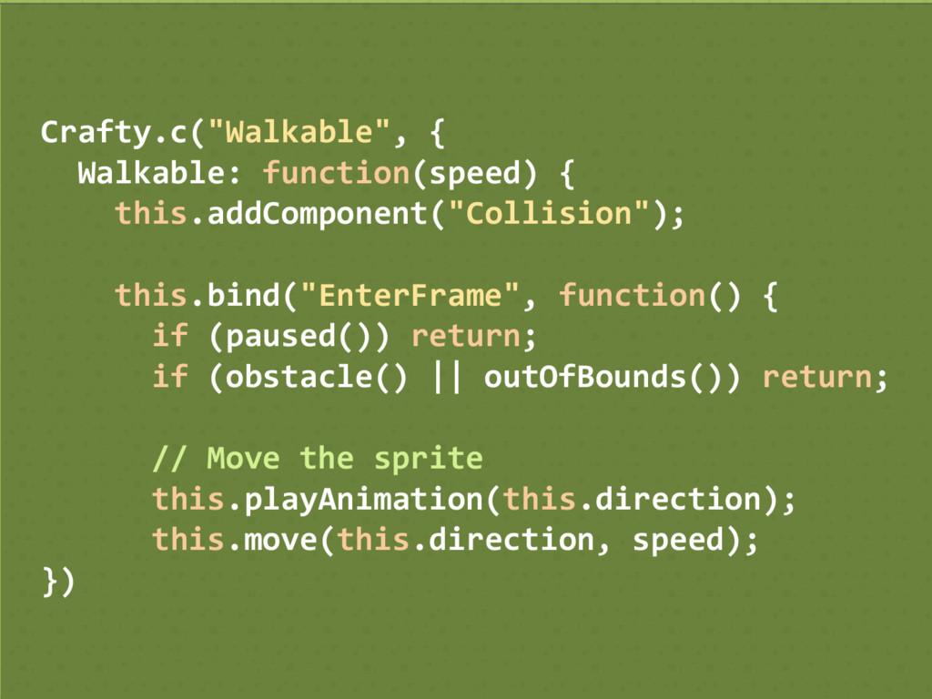 """Crafty.c(""""Walkable"""", { Walkable: function(speed..."""