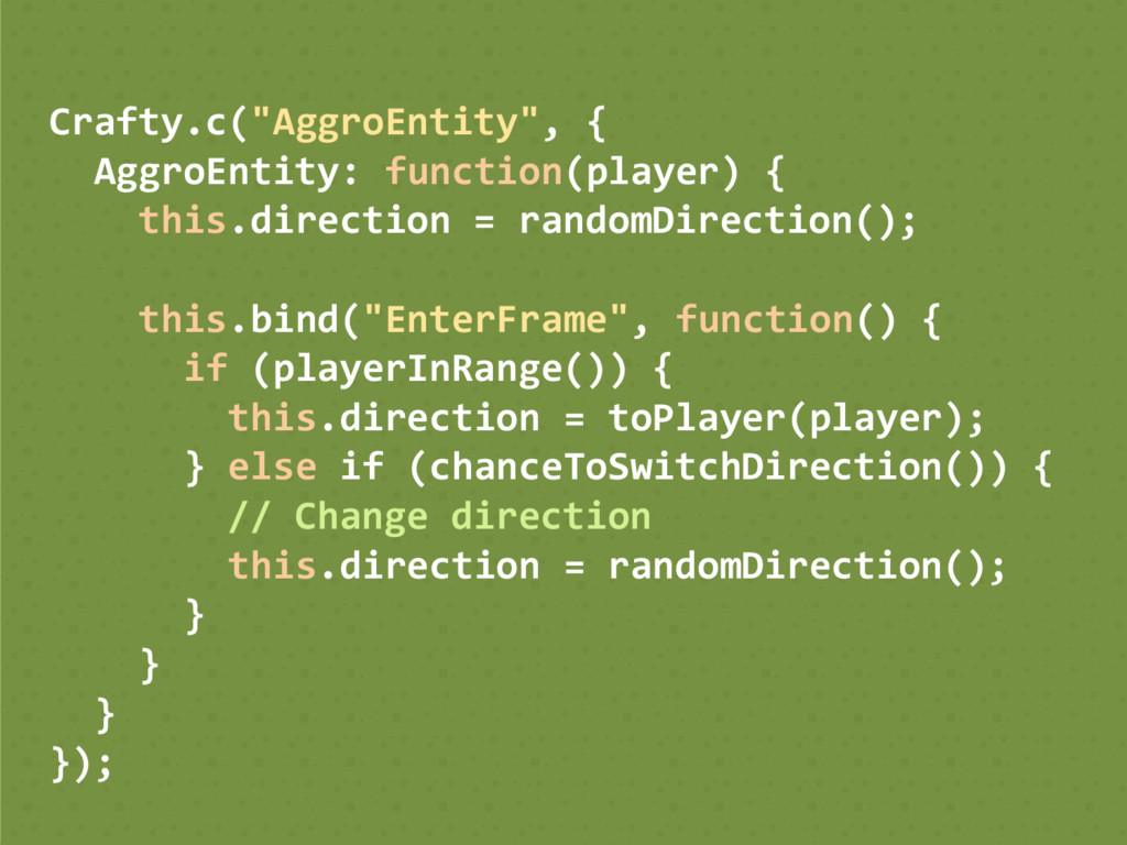 """Crafty.c(""""AggroEntity"""", { AggroEntity: function..."""