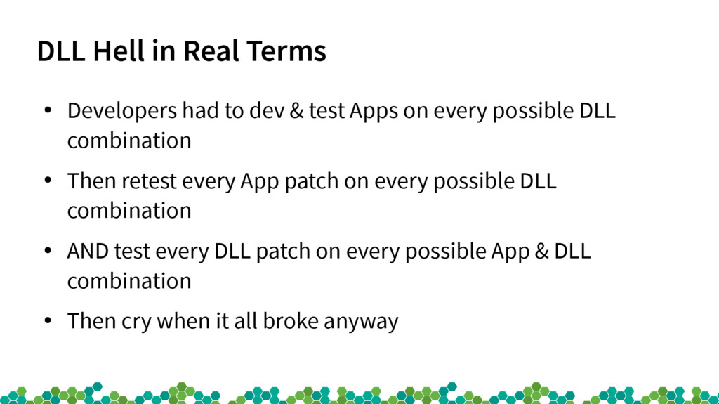 DLL Hell in Real Terms ● Developers had to dev ...