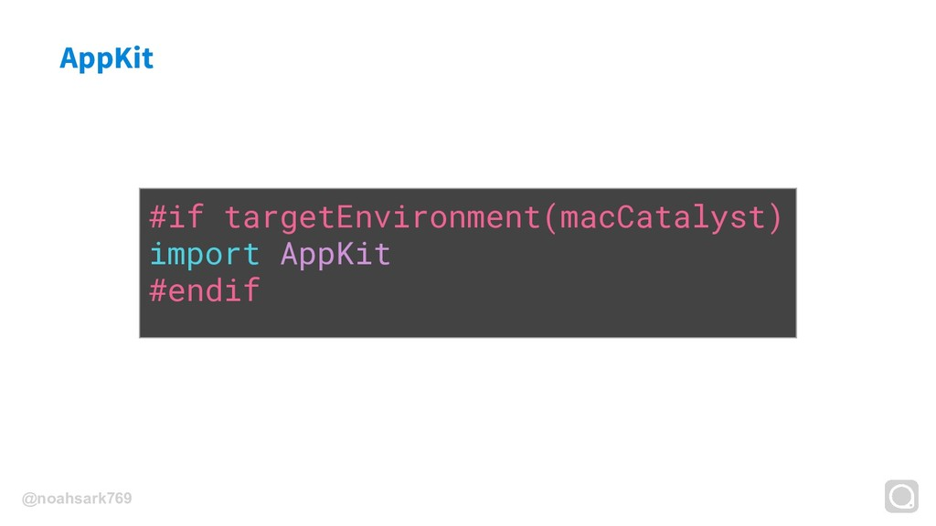 @noahsark769 AppKit #if targetEnvironment(macCa...
