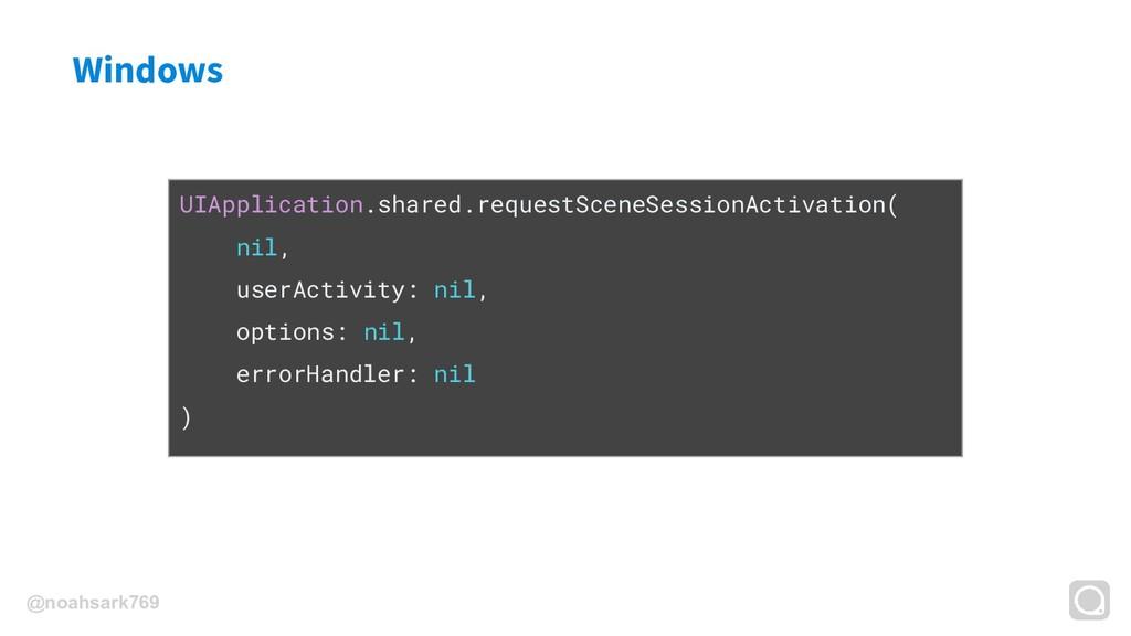 @noahsark769 Windows UIApplication.shared.reque...