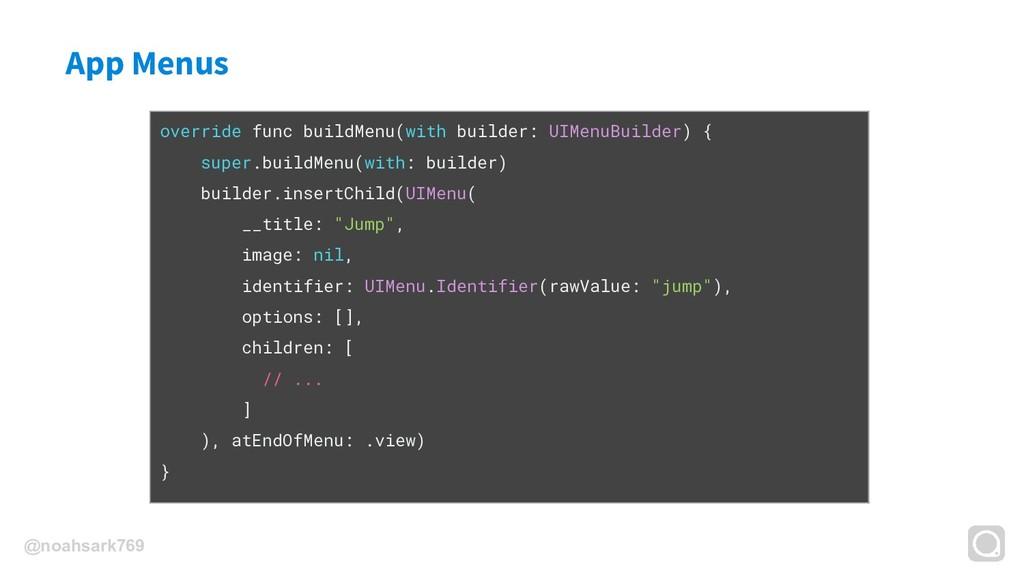 @noahsark769 App Menus override func buildMenu(...