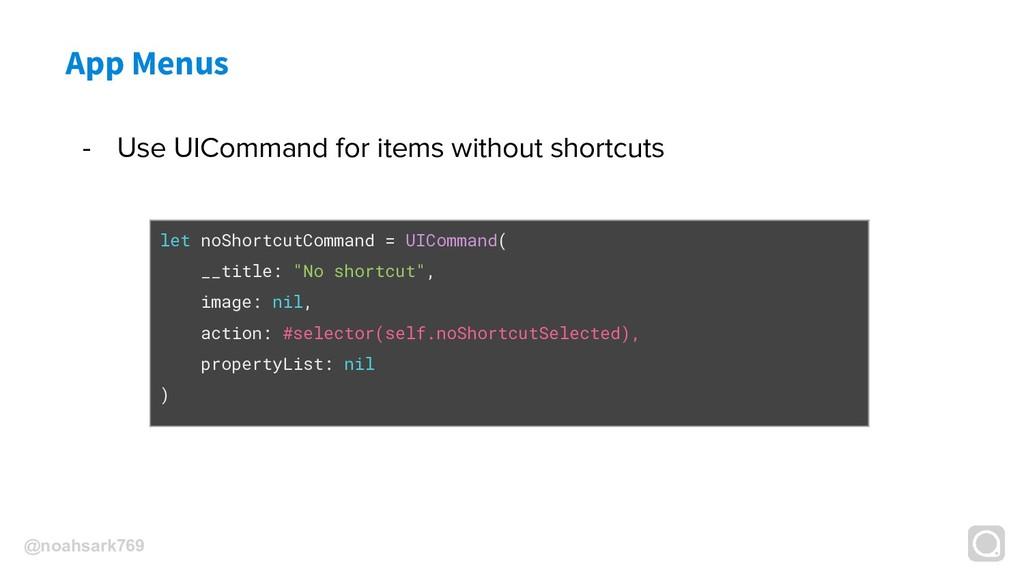 @noahsark769 App Menus - Use UICommand for item...
