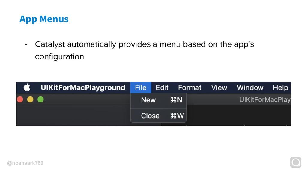 @noahsark769 App Menus - Catalyst automatically...