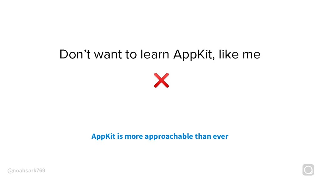 Don't want to learn AppKit, like me AppKit is m...