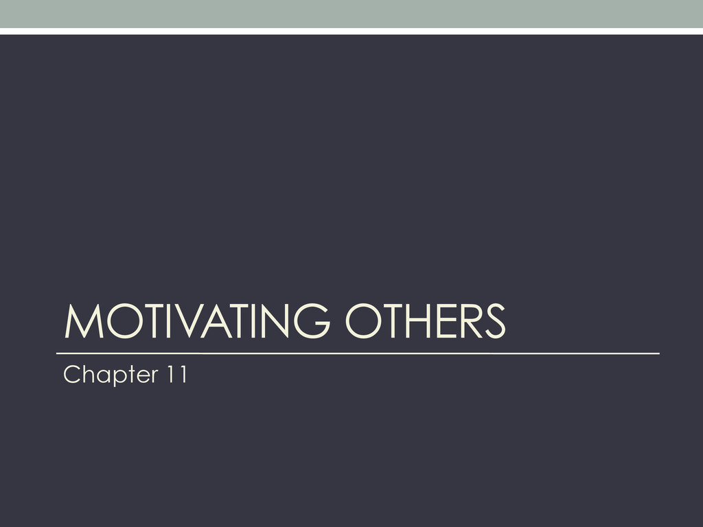 MOTIVATING OTHERS Chapter 11