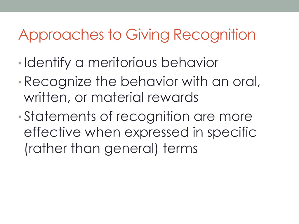 Approaches to Giving Recognition • Identify a m...