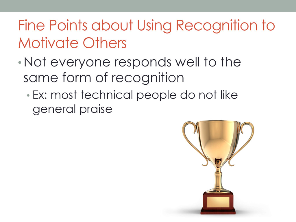 Fine Points about Using Recognition to Motivate...
