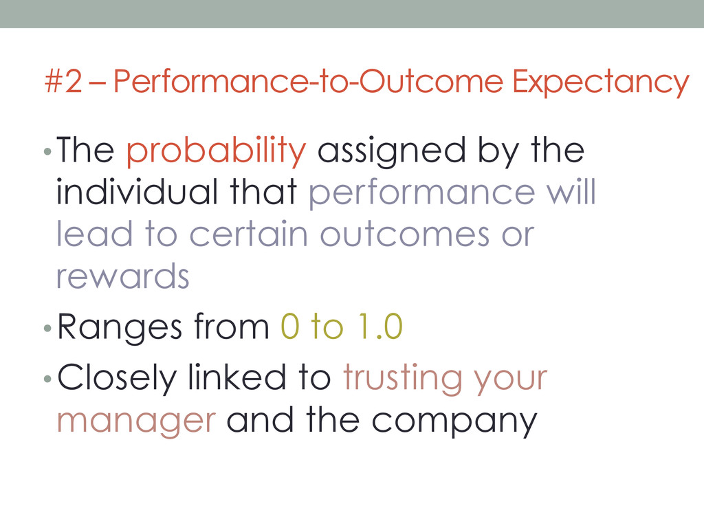 #2 – Performance-to-Outcome Expectancy • The pr...
