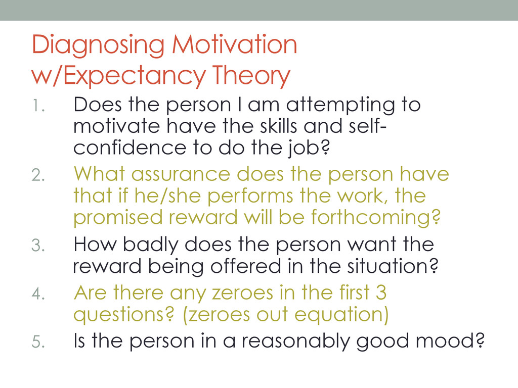 Diagnosing Motivation w/Expectancy Theory 1.  D...