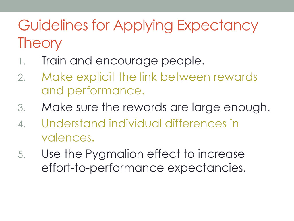 Guidelines for Applying Expectancy Theory 1.  T...