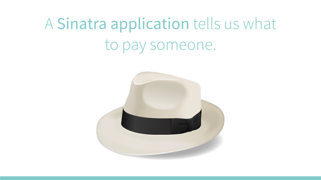 A Sinatra application tells us what to pay some...