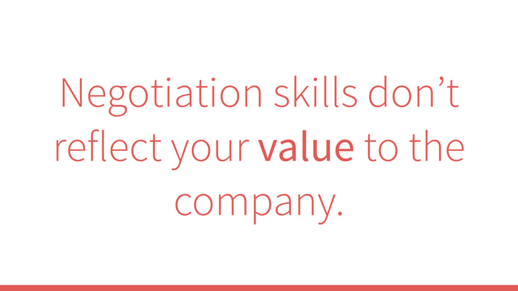 Negotiation skills don't reflect your value to ...
