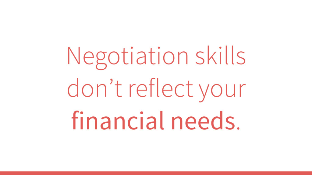 Negotiation skills don't reflect your financial...