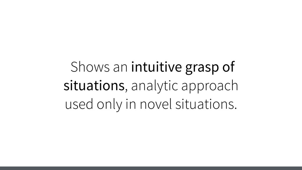 Shows an intuitive grasp of situations, analyti...
