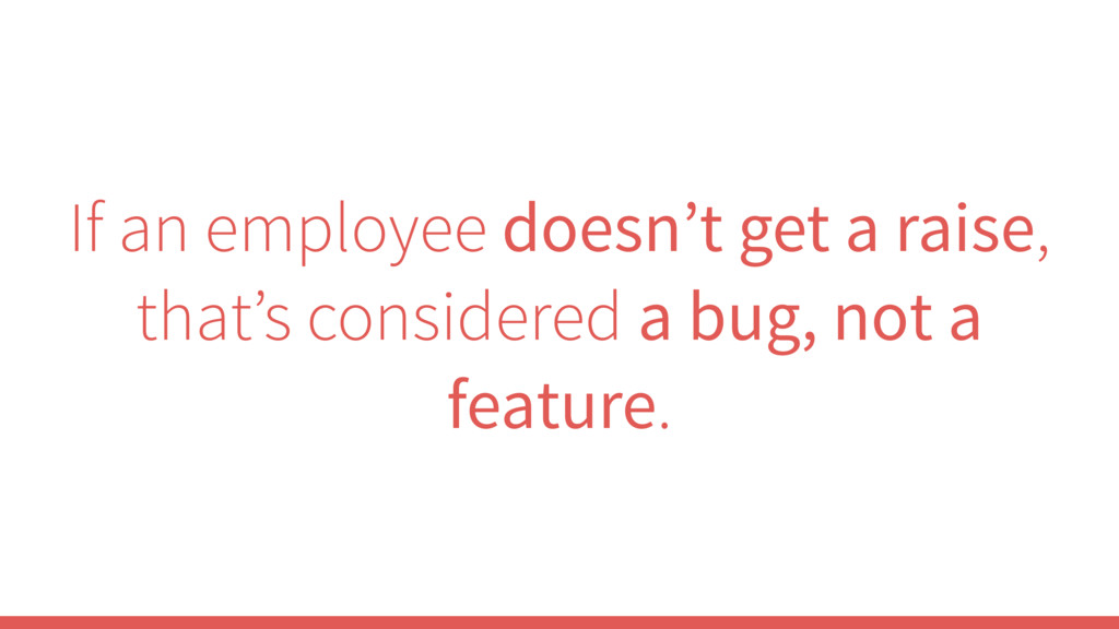 If an employee doesn't get a raise, that's cons...