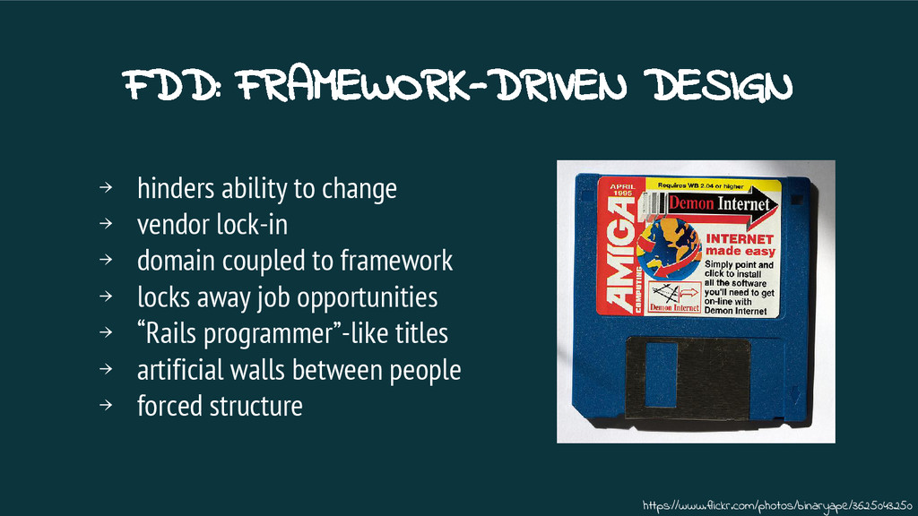 FDD: FRAMEWORK-DRIVEN DESIGN → hinders ability ...