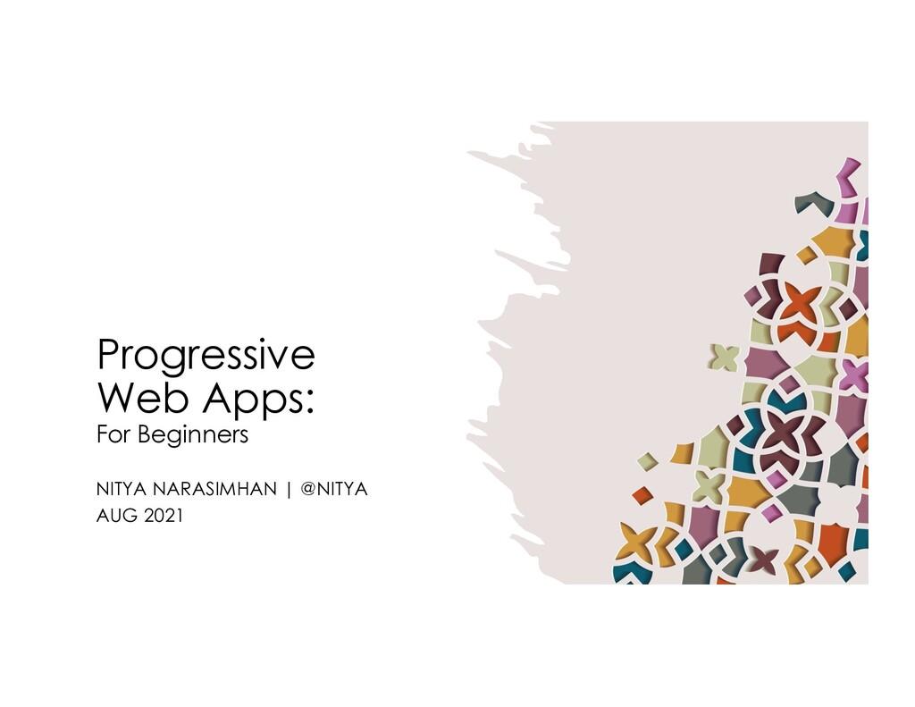 Progressive Web Apps: For Beginners NITYA NARAS...