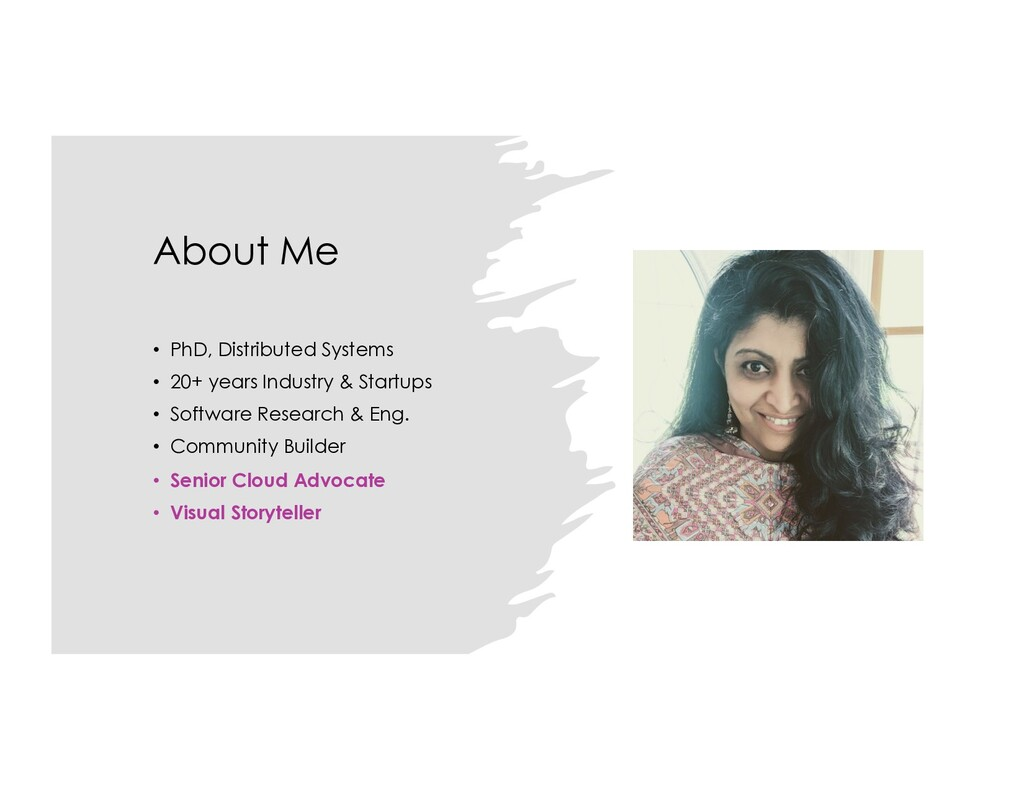 About Me • PhD, Distributed Systems • 20+ years...