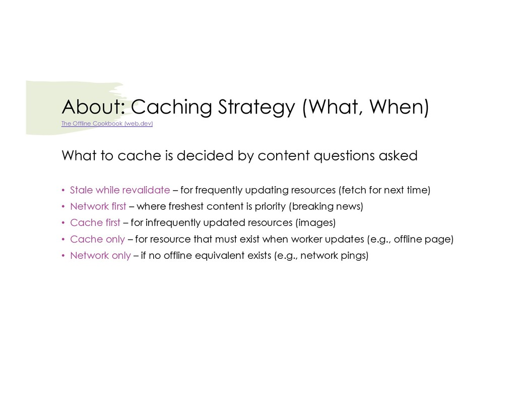 About: Caching Strategy (What, When) What to ca...