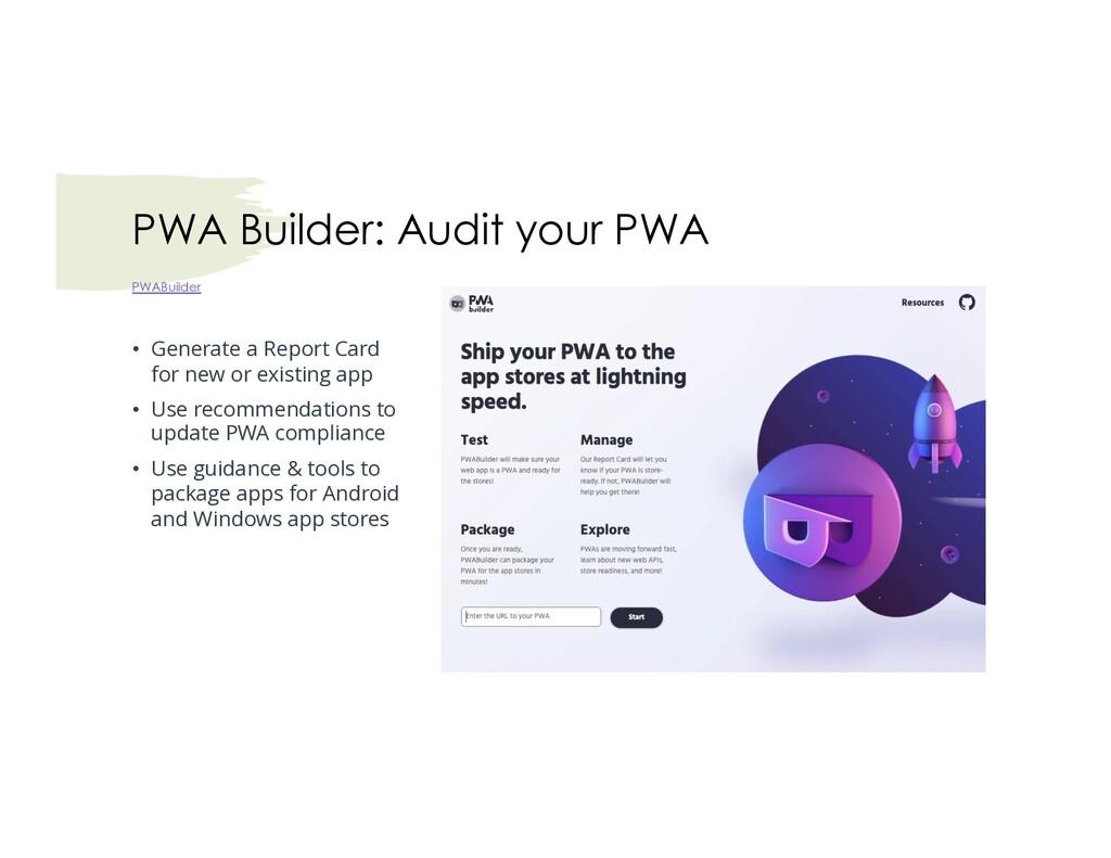 PWA Builder: Audit your PWA • Generate a Report...
