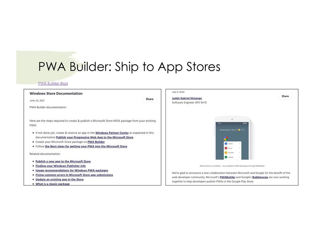 PWA Builder: Ship to App Stores PWA Builder Blog