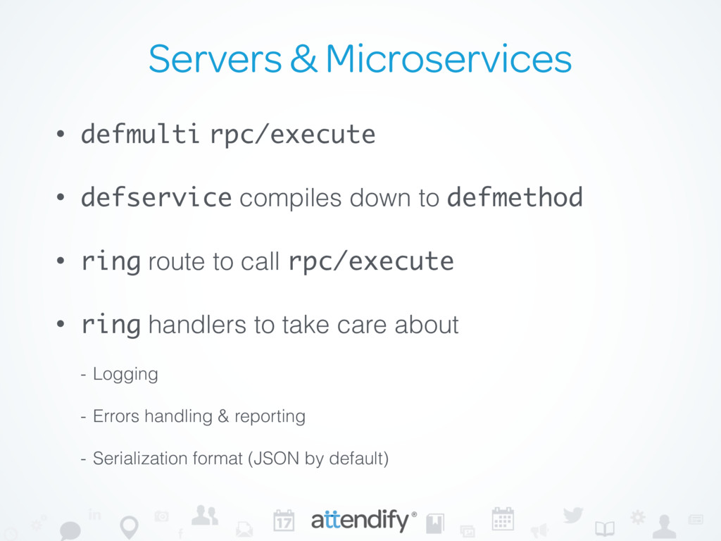 Servers & Microservices • defmulti rpc/execute ...
