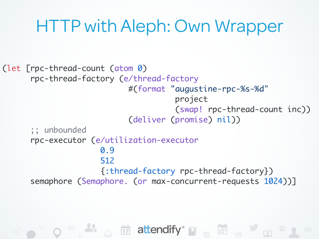 HTTP with Aleph: Own Wrapper (let [rpc-thread-c...