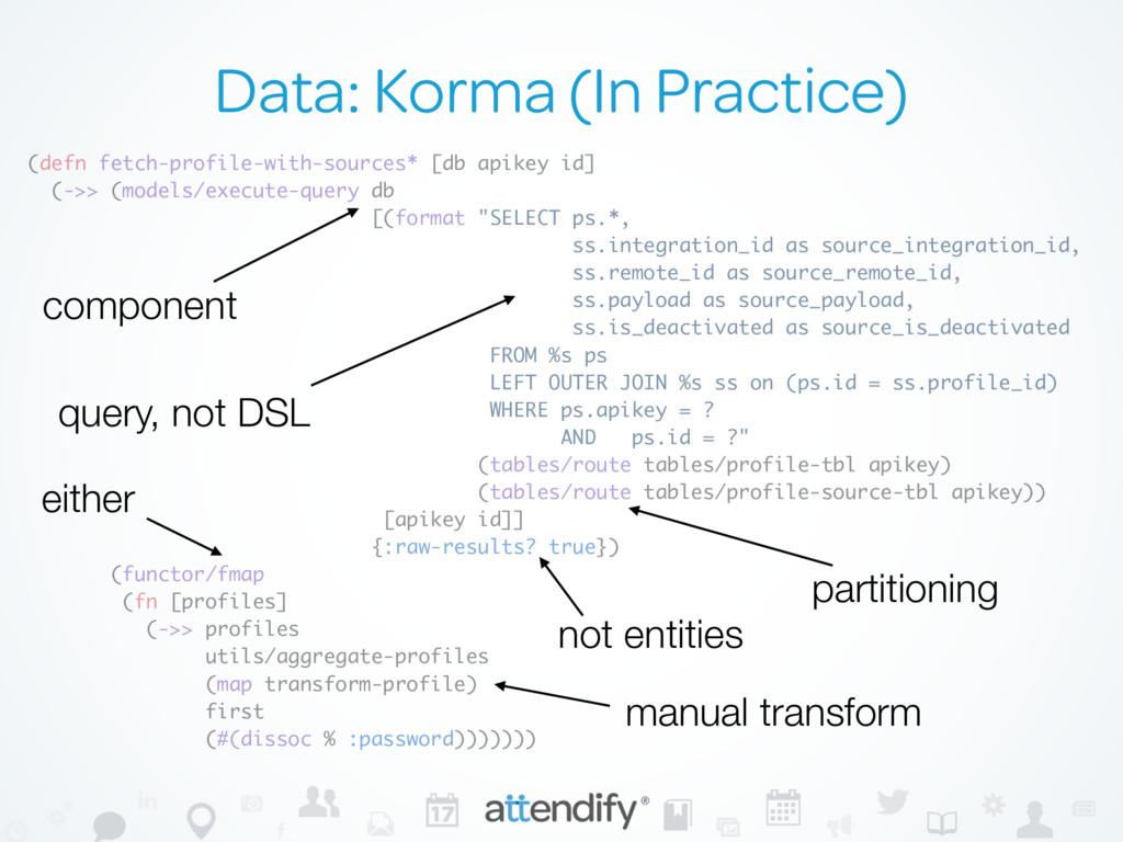 Data: Korma (In Practice) (defn fetch-profile-w...
