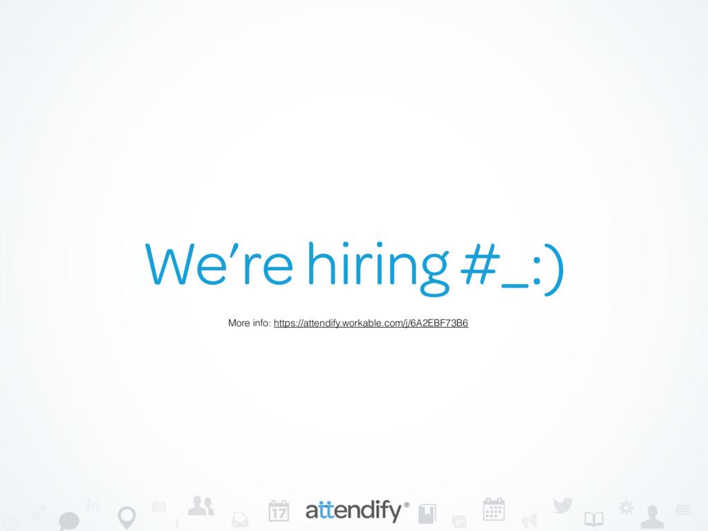 We're hiring #_:) More info: https://attendify....