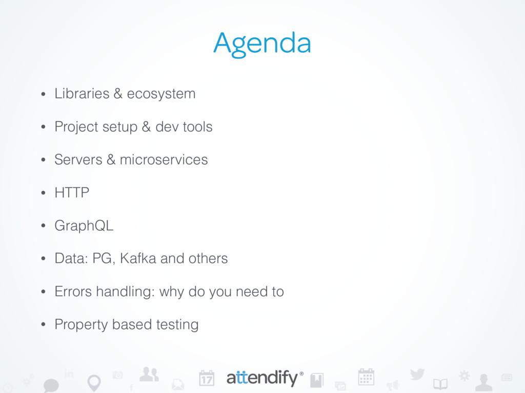 Agenda • Libraries & ecosystem • Project setup ...