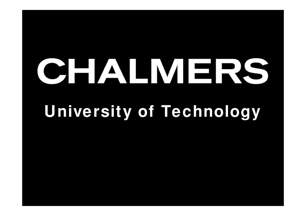 Chalmers University of Technology University of...