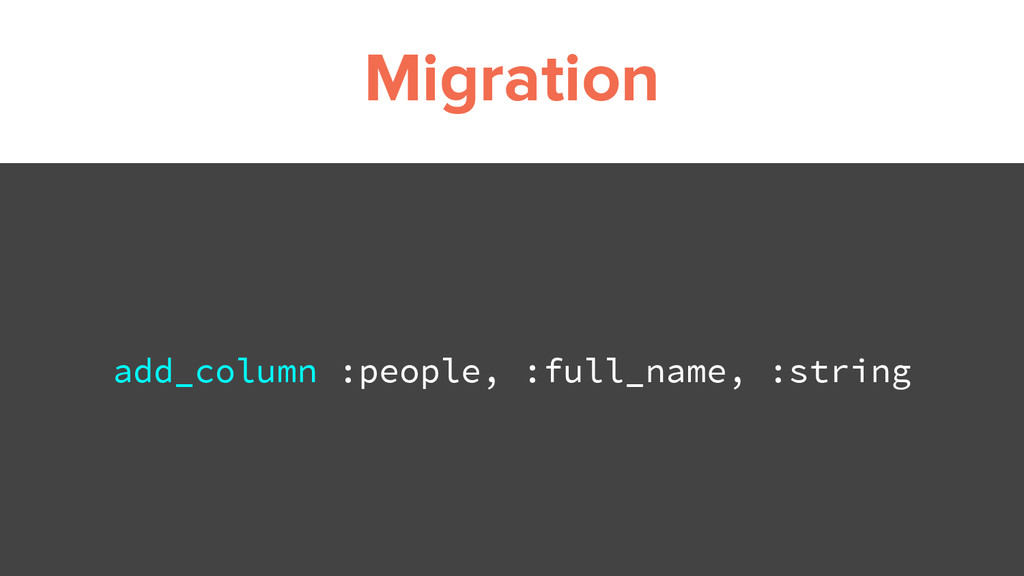 Migration add_column :people, :full_name, :stri...
