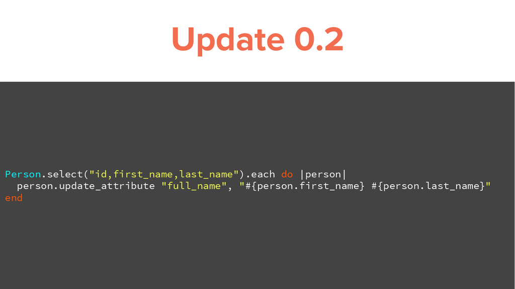 "Update 0.2 Person.select(""id,first_name,last_na..."