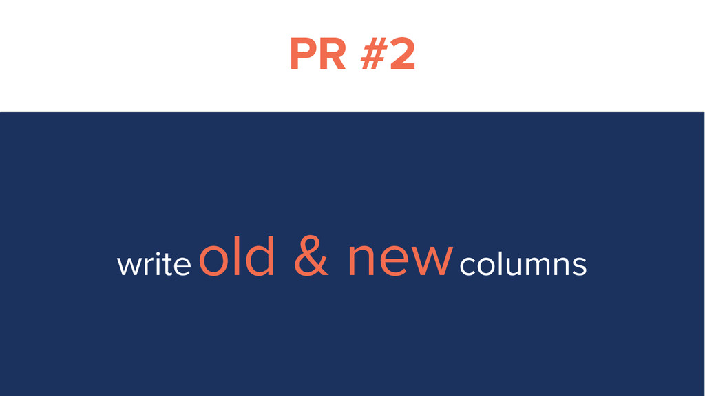 PR #2 write old & new columns