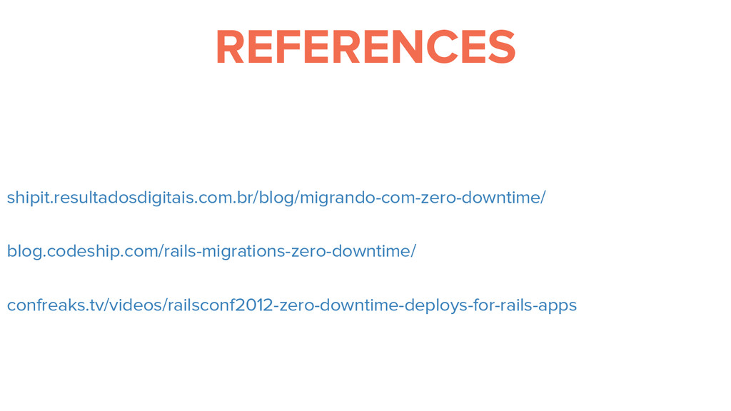 REFERENCES blog.codeship.com/rails-migrations-z...
