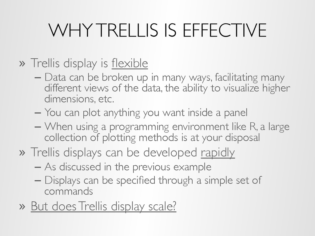 WHY TRELLIS IS EFFECTIVE »  Trellis display is ...