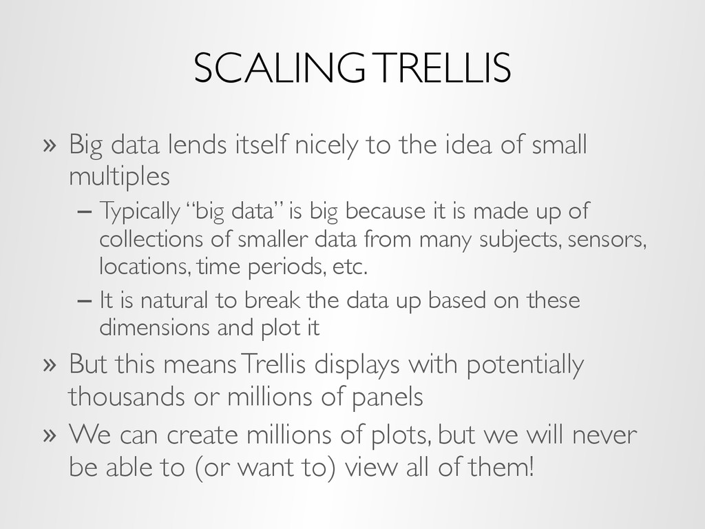 SCALING TRELLIS »  Big data lends itself nicely...