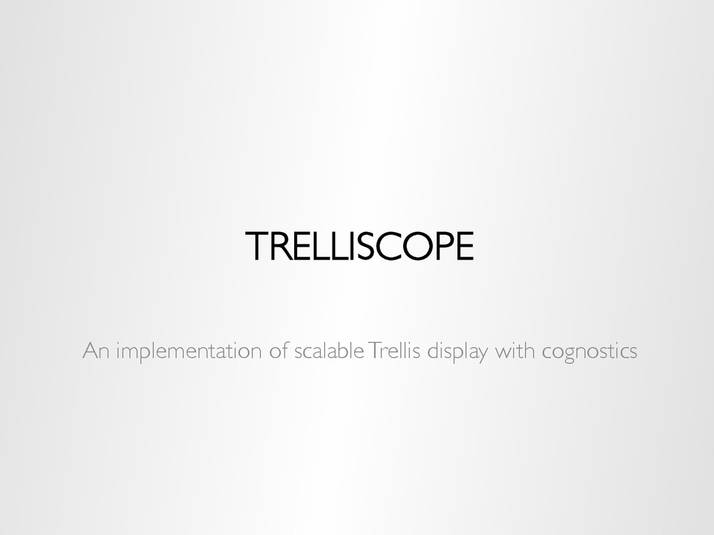 TRELLISCOPE An implementation of scalable Trell...